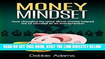 [PDF] Money Mindset: How Changing My Mind About Money Helped Me To Succeed As An Entrepreneur
