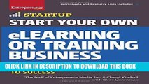 [Free Read] Start Your Own eLearning or Training Business: Your Step-By-Step Guide to Success Free