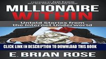[Free Read] Millionaire Within: Untold Stories from the Internet Underworld Free Online