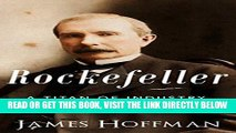 [Free Read] Rockefeller: A Titan of Industry | The Life and Legacy of John D. Rockefeller Free