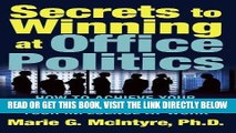 [Free Read] Secrets to Winning at Office Politics: How to Achieve Your Goals and Increase Your