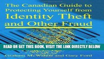 [Free Read] The Canadian Guide to Protecting Yourself from Identity Theft and Other Fraud Full