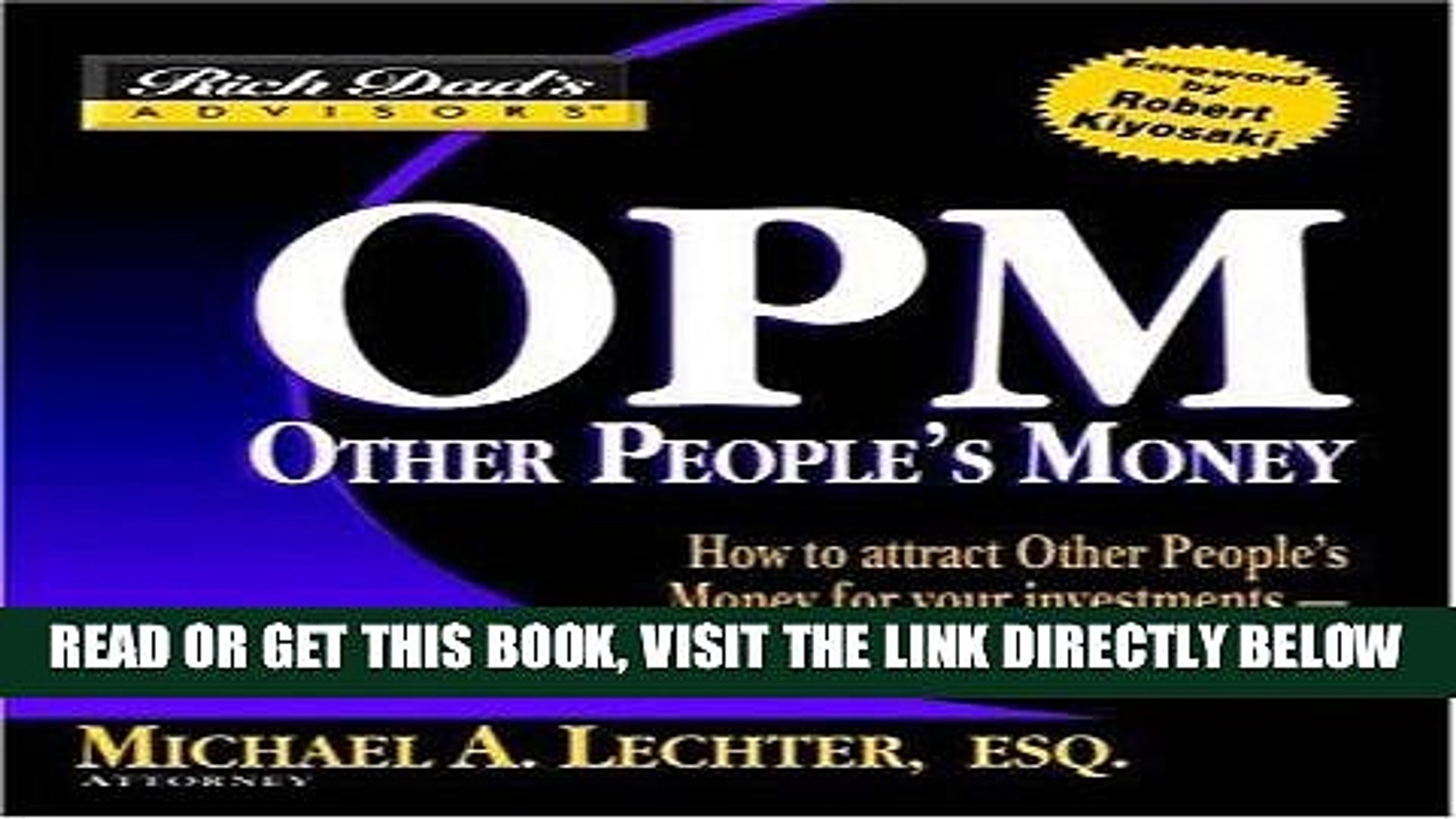 [Free Read] Rich Dad s Advisors®: OPM: Other People s Money: How to  Attract Other People s Money