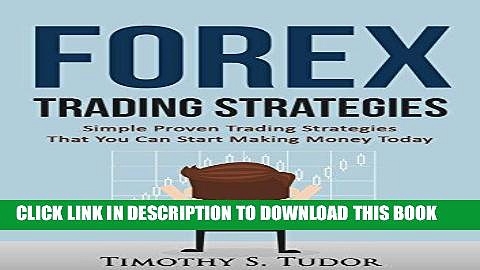 [Free Read] Forex Trading: Forex Trading Strategies Simple Proven Trading Strategies – That you