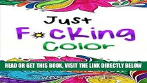 [PDF] Just F*cking Color: The Adult Coloring Book of Hidden Swear Words,  Curse Words   Profanity!