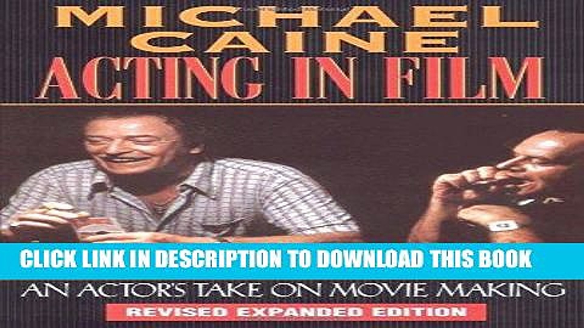 Read Now Michael Caine - Acting in Film: An Actor s Take on Movie Making (The Applause Acting