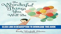 Best Seller The Wonderful Things You Will Be Free Read