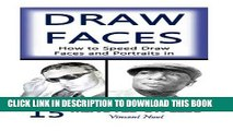 Read Now Draw Faces: How to Speed Draw Faces and Portraits in 15 Minutes (Fast Sketching, Drawing