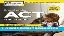 Best Seller Cracking the ACT with 6 Practice Tests, 2016 Edition (College Test Preparation) Free