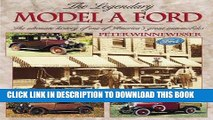 Read Now The Legendary Model A Ford : The Ultimate History of One of America s Great Automobiles
