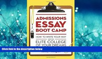 Choose Book Admissions Essay Boot Camp: How to Write Your Way into the Elite College of Your Dreams