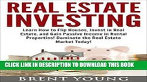 [PDF] Real Estate Investing: Learn How to Flip Houses, Invest in Real Estate and Gain Passive