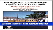 [New] PDF Bangkok Tramways Eighty Years 1888-1968: With Local Railways and Lophuri Trams Free Read