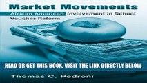 [DOWNLOAD] PDF Market Movements: African American Involvement in School Voucher Reform (Critical