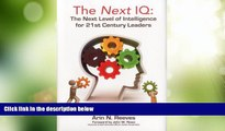 Big Deals  The Next IQ: The Next Level of Intelligence for 21st Century Leaders  Full Read Most