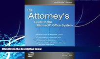 Books to Read  The Attorney s Guide To The Microsoft Office System (VertiGuide)  Full Ebooks Most