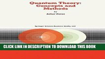 Best Seller Quantum Theory: Concepts and Methods (Fundamental Theories of Physics) Free Read