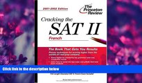 eBook Here Cracking the SAT II: French, 2001-2002 Edition (Princeton Review: Cracking the SAT