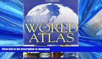 READ THE NEW BOOK Hammond World Atlas Sixth Edition (Hammond Atlas of the World) READ PDF FILE