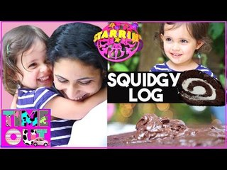 Squidgy Log by Daria | Starrin Time Out with Daria