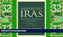 Big Deals  Inherited IRAs: What Every Practitioner Must Know  Best Seller Books Most Wanted