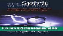 Best Seller The Spirit in the Gene: Humanity s Proud Illusion and the Laws of Nature (Comstock