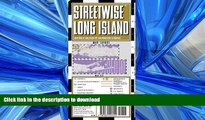 READ THE NEW BOOK Streetwise Long Island Map - Laminated Regional Road Map of Long Island, New