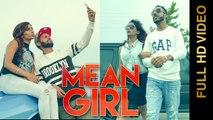Mean Girl HD Video Song Akash Aujla feat Rahul Chahal 2016 Harry Jordan Latest Punjabi Songs
