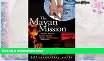 Free PDF The Mayan Mission - Another Mission  Another Country  Another Action-Packed Adventure