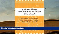 Read Book International Project Management Standard. Guida all acquisizione delle credenziali