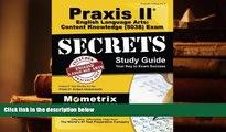 Read Book Praxis II English Language Arts: Content Knowledge (5038) Exam Secrets Study Guide:
