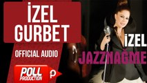 İzel - Gurbet - (Official Audio)