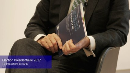 Présidentielle 2017 : les 16 propositions de l'AFIC