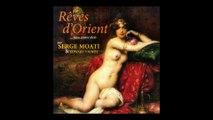 Serge Moati - Rêves d'Orient, mon musée idéal