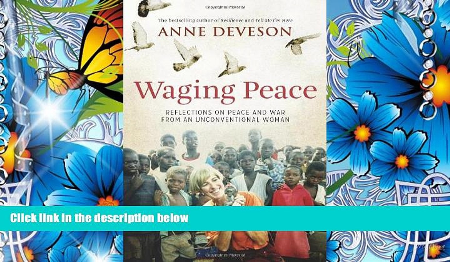 READ book Waging Peace: Reflections on Peace and War from an Unconventional Woman Anne Deveson For