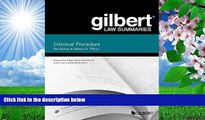 DOWNLOAD EBOOK Gilbert Law Summary on Criminal Procedure (Gilbert Law Summaries) Paul Marcus For