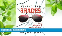 READ book Behind the Shades: A Female Secret Service Agent s True Story Sue Ann Baker Pre Order