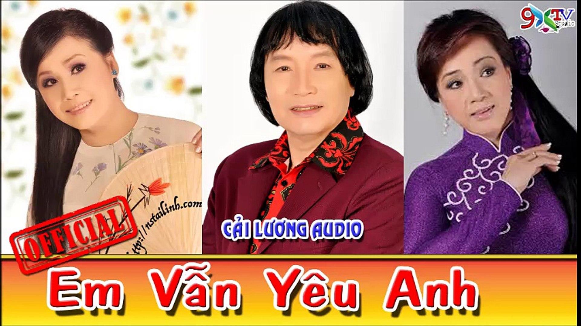 Em Vẫn Yêu Anh -  Minh Vương , Tài Linh , Linh Huệ , Linh Tâm , Cải Lương Tâm Lỹ Xã Hội Audio