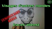 Visages d'autres mondes (races alien) Basé sur des témoignages réels - Réalisé par Shespankh's Freak Show