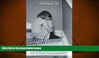 [Download]  Born Scared: When Anxiety was Created in the Womb, at Birth, or in Prior Lifetimes,