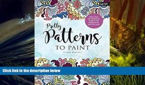 Read Online  Pretty Patterns to Paint: More than 25 whimsical poster-size patterns to paint