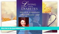 PDF  Living with Diabetes: Nicole Johnson, Miss America 1999 Nicole Johnson Pre Order