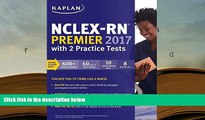 Read Online  NCLEX-RN Premier 2017 with 2 Practice Tests: Online + Book + Video Tutorials + Mobile