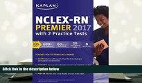 PDF NCLEX-RN Premier 2017 with 2 Practice Tests: Online + Book + Video Tutorials + Mobile (Kaplan