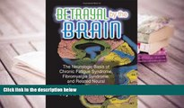 Audiobook  Betrayal by the Brain: The Neurologic Basis of Chronic Fatigue Syndrome, Fibromyalgia