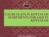 Luxury Flats in Kottayam - Apartments For Sale in Kottayam - Builders in Kottayam