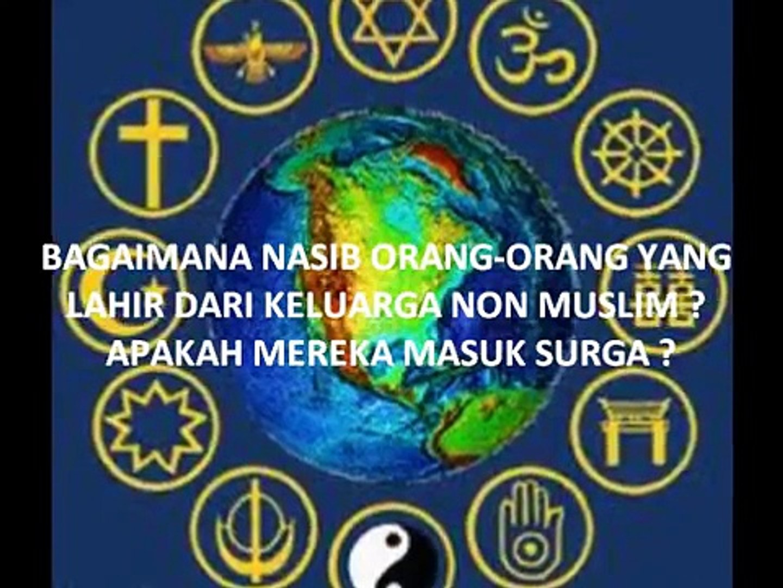 [11] Apakah Masuk Surga Orang Yang Lahir Dari Keluarga Non Islam , Bagaimana Nasibnya ? - DR. ZAKIR
