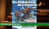 Audiobook  No Dribbling the Squid: Octopush, Shin Kicking, Elephant Polo, and Other Oddball Sports