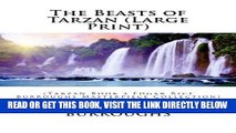 [Free Read] The Beasts of Tarzan (Large Print): (Tarzan Book 3 Edgar Rice Burroughs Masterpiece