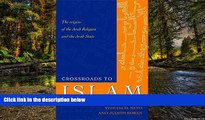 Must Have  Crossroads to Islam: The Origins of the Arab Religion and the Arab State (Islamic